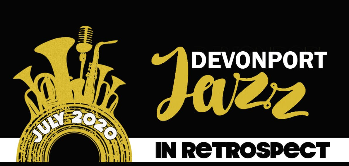 Looking at Devonport Jazz In Retrospect